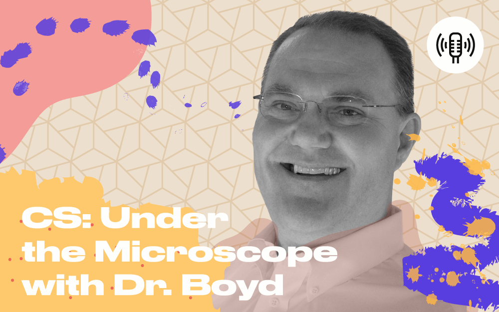 Under the Microscope with Dr. John Boyd