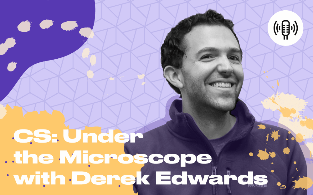 under the microscope with Derek Edwards